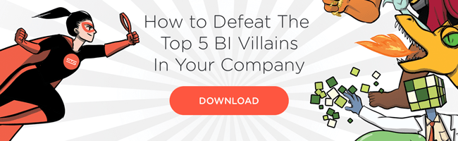 Defeat the BI Villains at Your Company